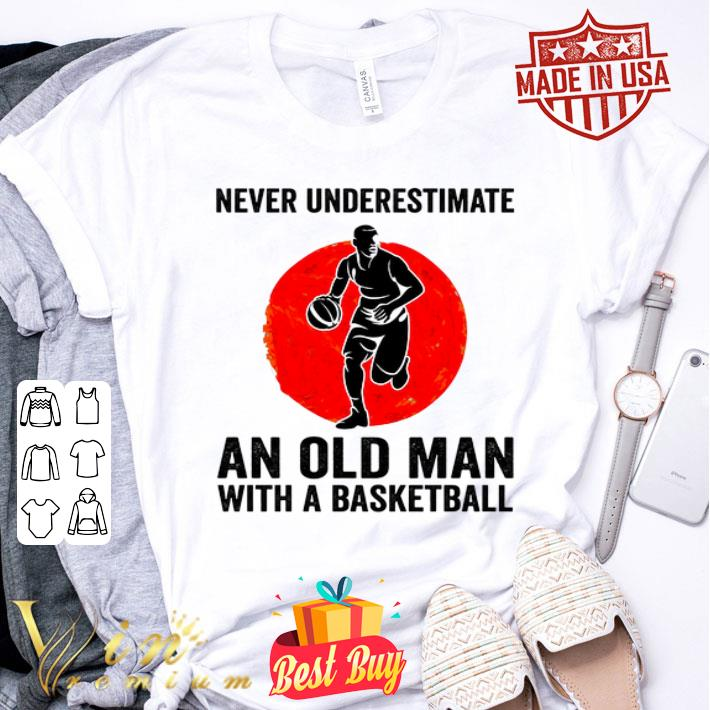 Never underestimate an old man with a basketball sunset shirt
