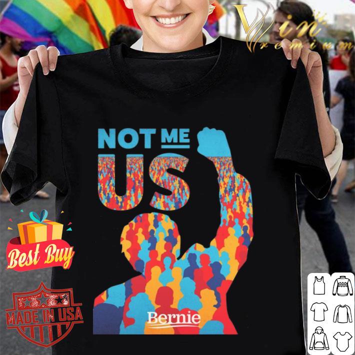 Not me Us Bernie 2020 colors shirt