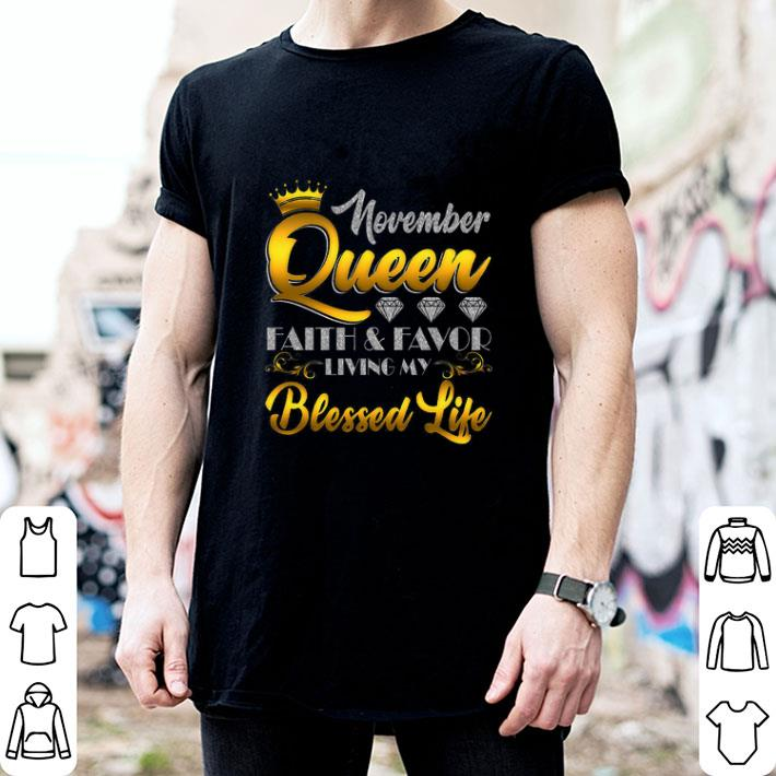 November Queen Faith & Favor Living My Blessed Life shirt 2