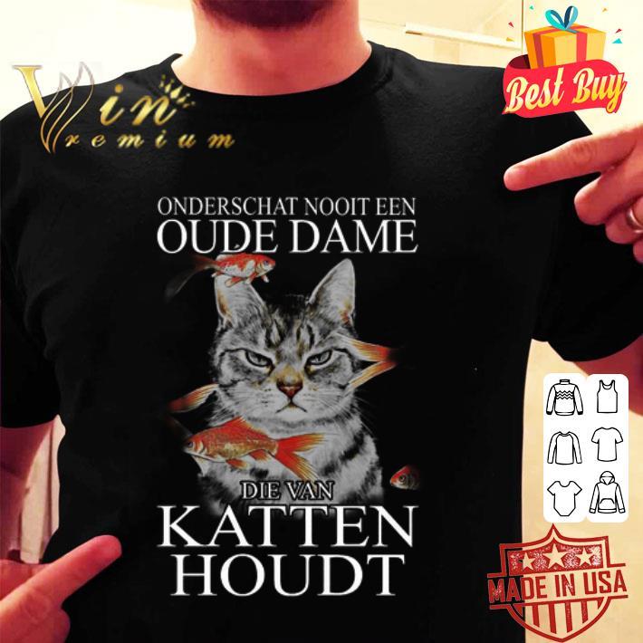 Onderschat Nooit Een Oude Dame Die Van Katten Houdt shirt