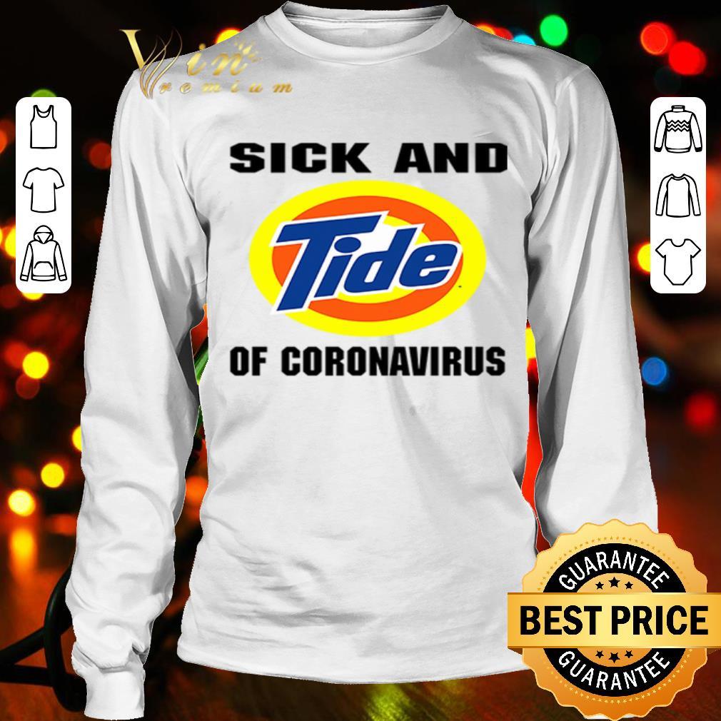 Sick and Tide of Coronavirus shirt