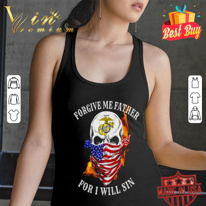 Skull US Marine forgive me father for I will sin shirt