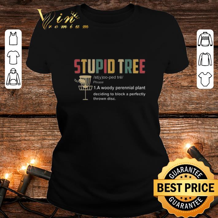 Stupid Tree Definition shirt 2