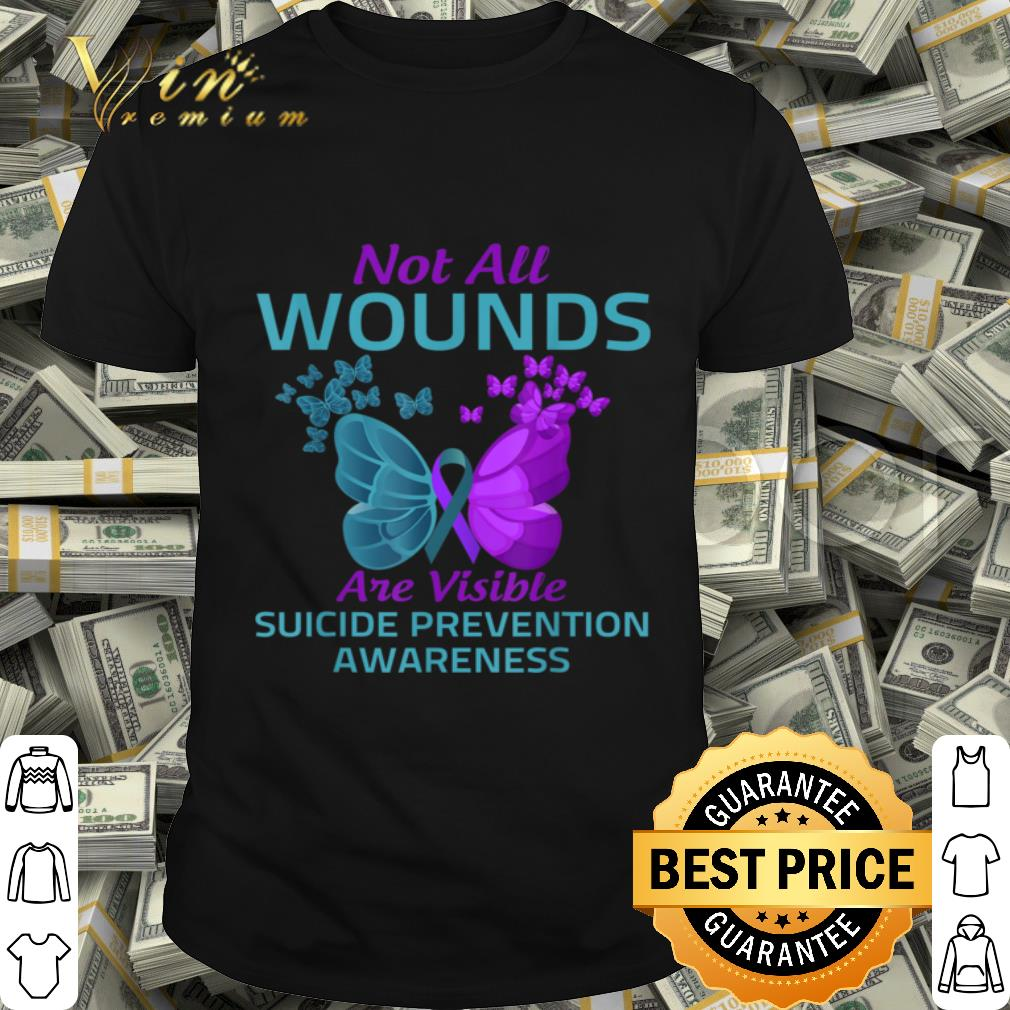 Suicide Prevention Awareness Not All Wounds Are Visible shirt