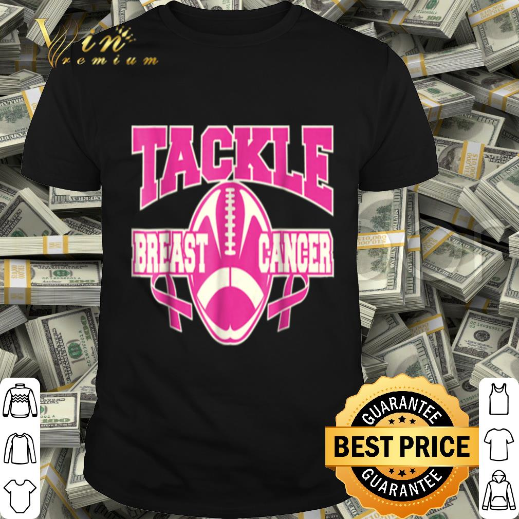 Tackle Breast Cancer Breast Cancer Awareness Pink shirt