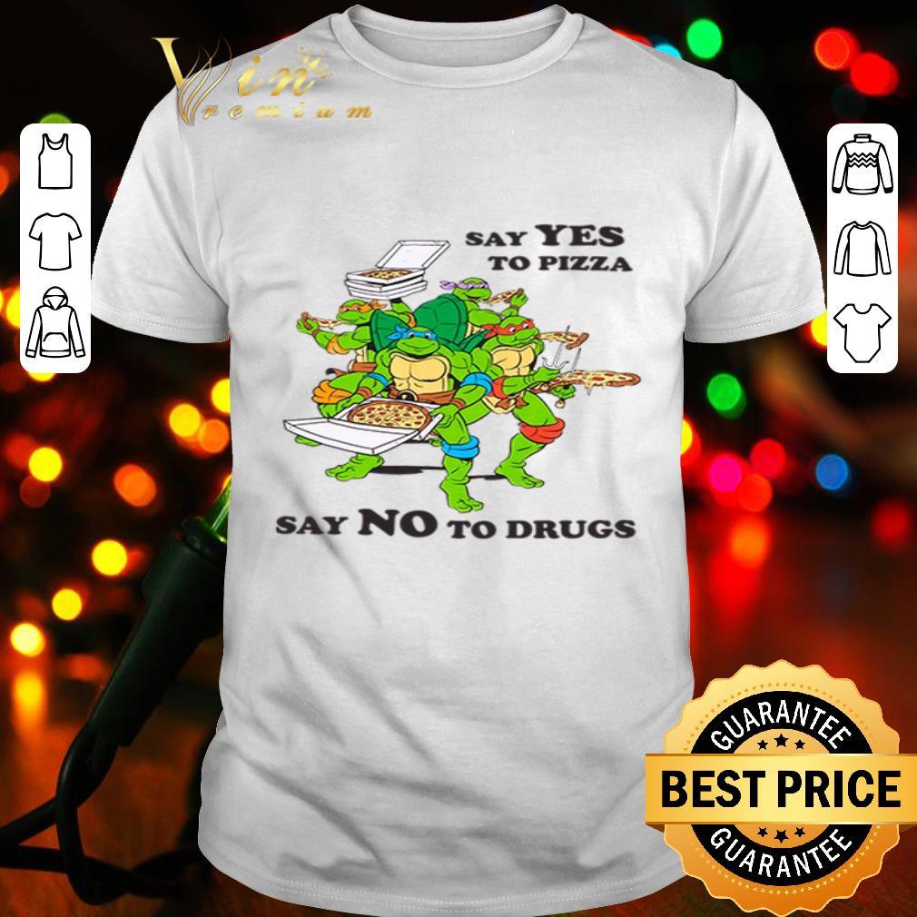 Teenage Mutant Ninja Turtles Say yes to pizza say no to drugs shirt