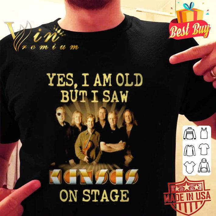 Yes I am old but I saw Kansas on stage shirt