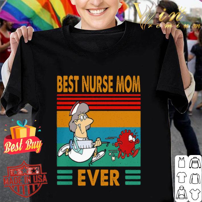 Best Nurse Mom Ever Vintage Coronavirus shirt