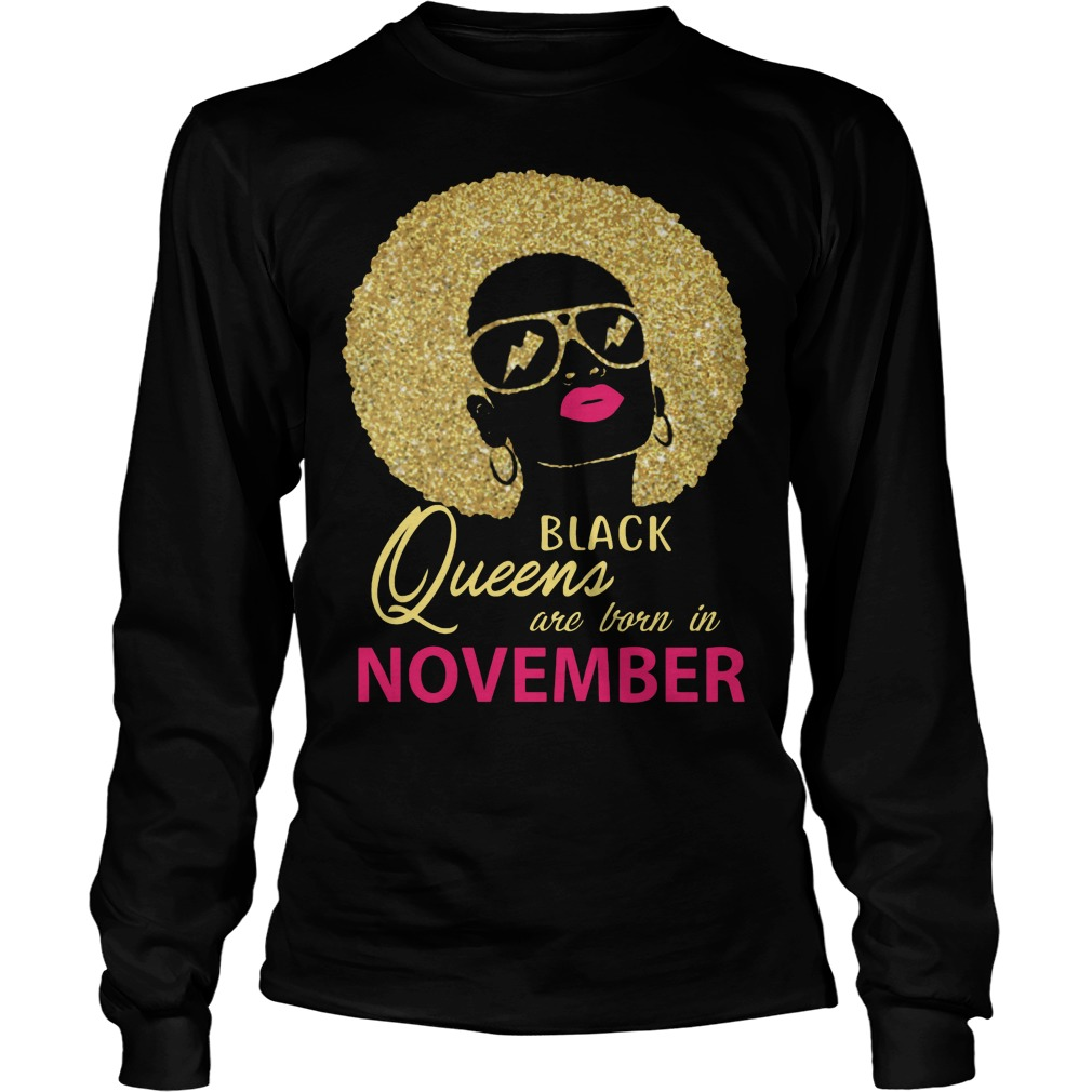 Black Queens Are Born In November Longsleeve