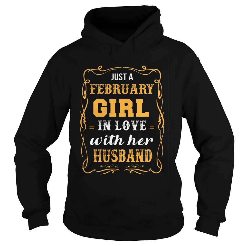 Just A February Girl In Love With Her Husband Hoodie