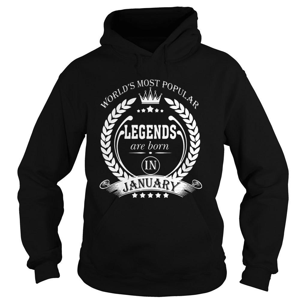 Legends Are Born In January Hoodie