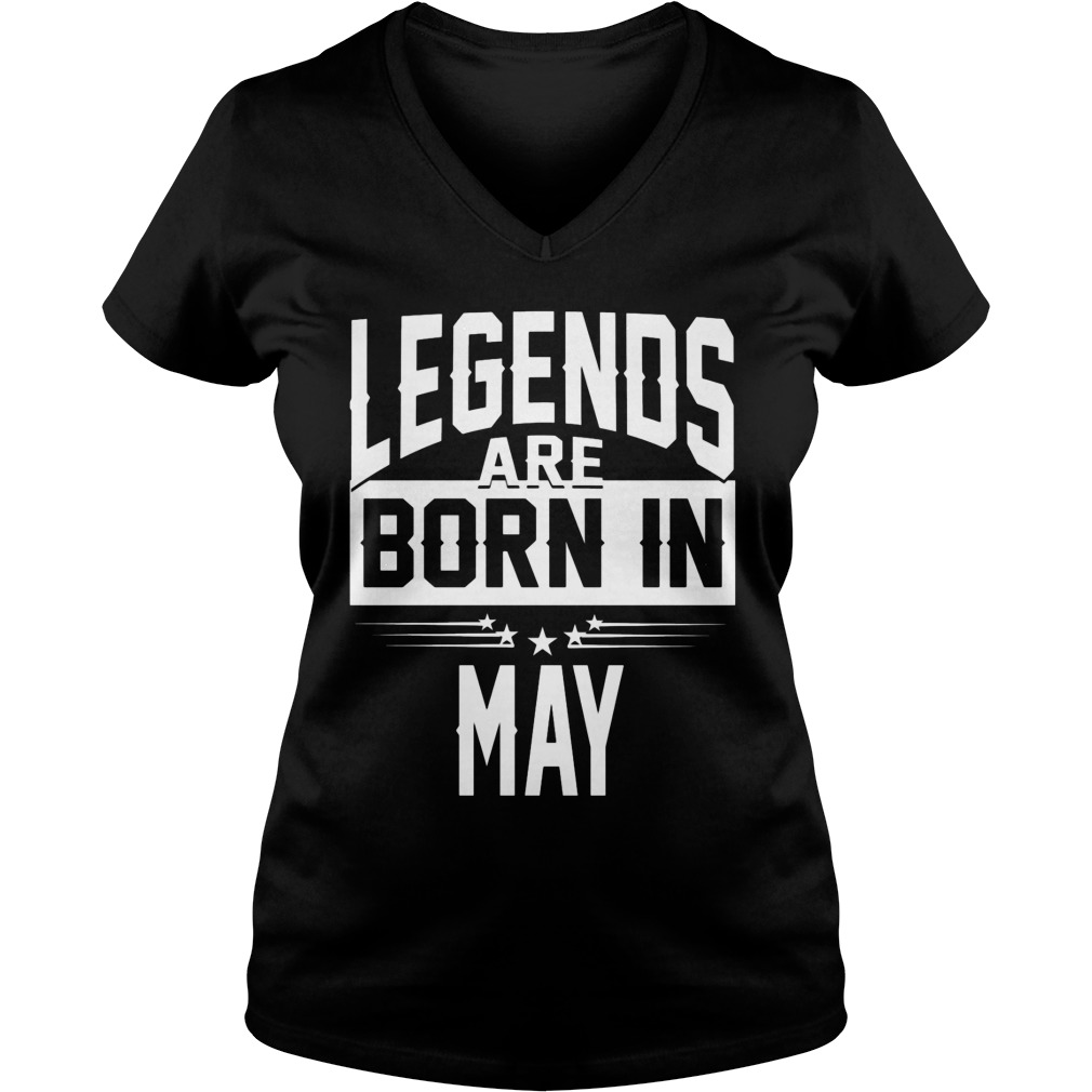 Legends Are Born In May V Neck