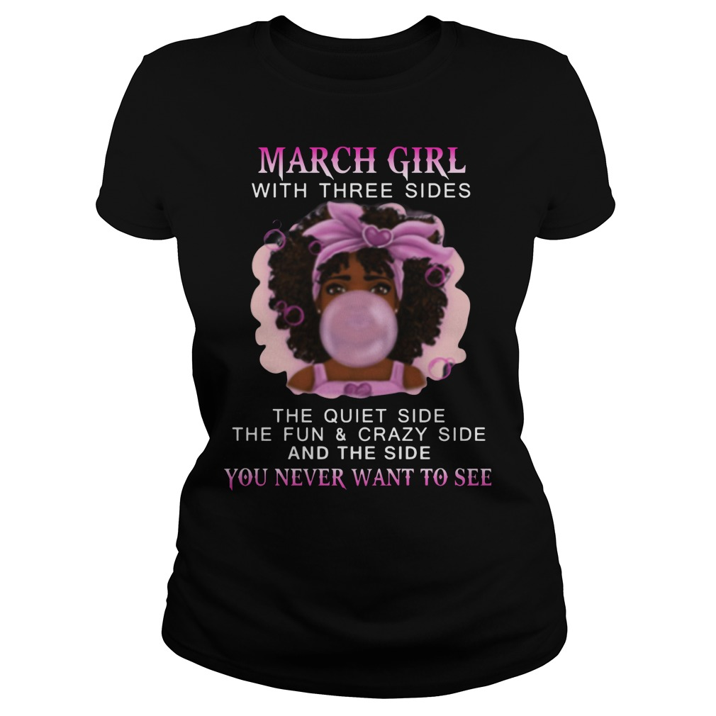 March Girl With Three Sides The Quiet Side The Fun & Crazy Side And The Side You Never Want To See Ladies