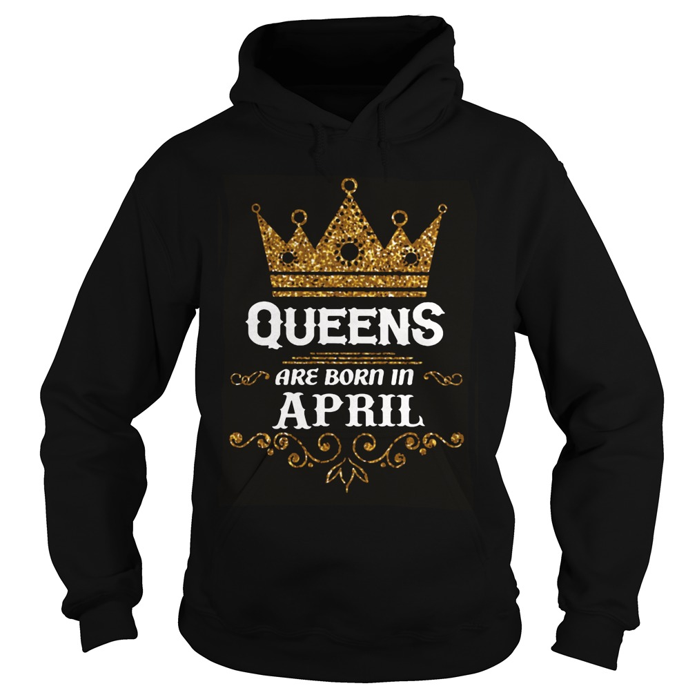 Queens Are Born In April Hoodie
