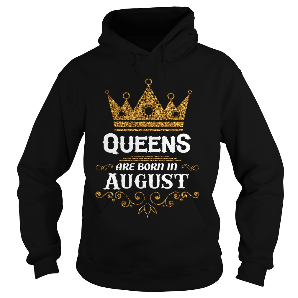 Queens Are Born In August Hoodie