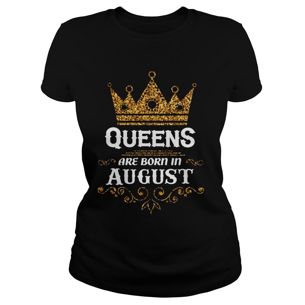 Queens Are Born In August Ladies
