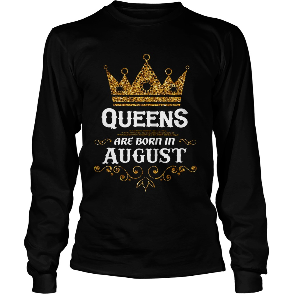 Queens Are Born In August Longsleeve