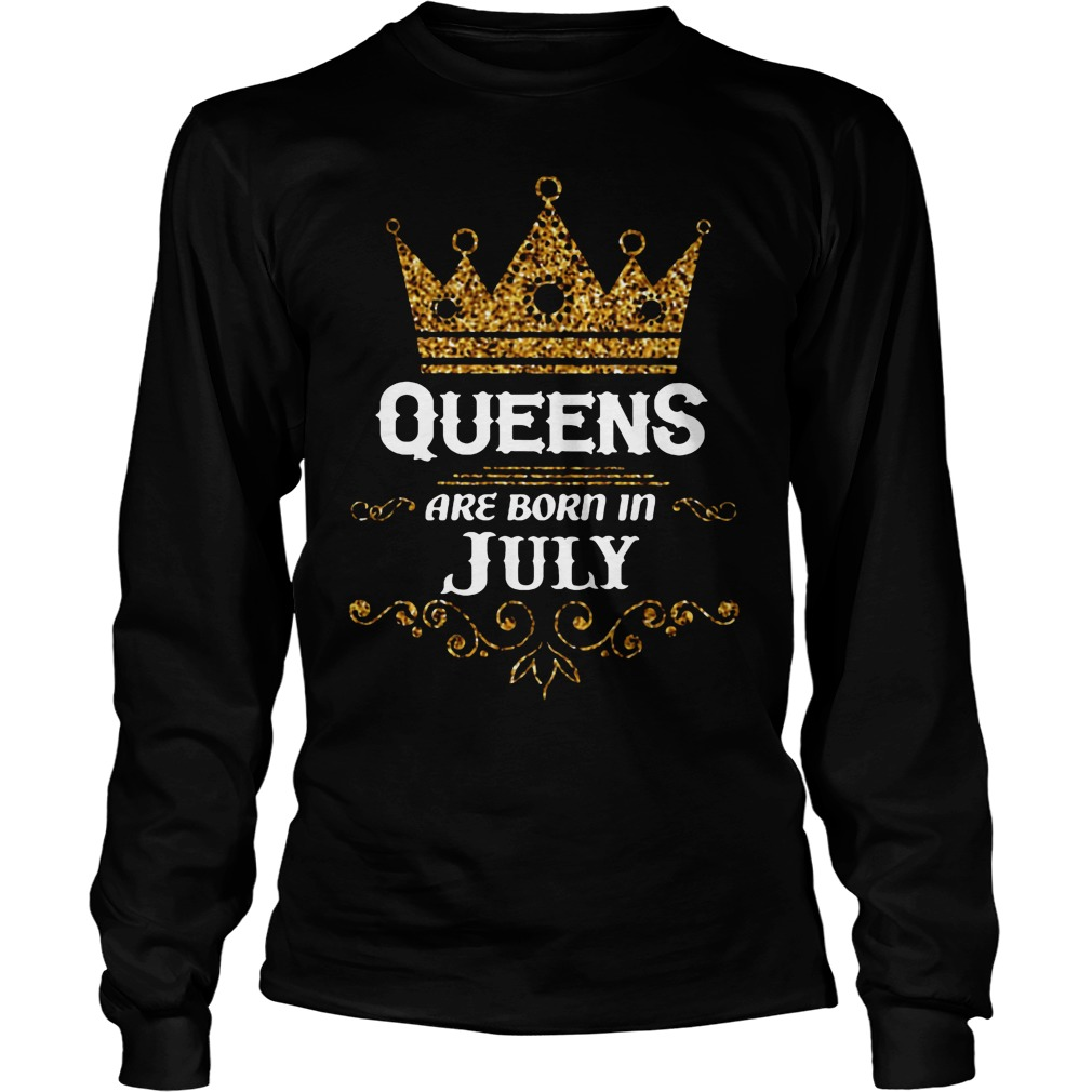 Queens Are Born In July Longsleeve