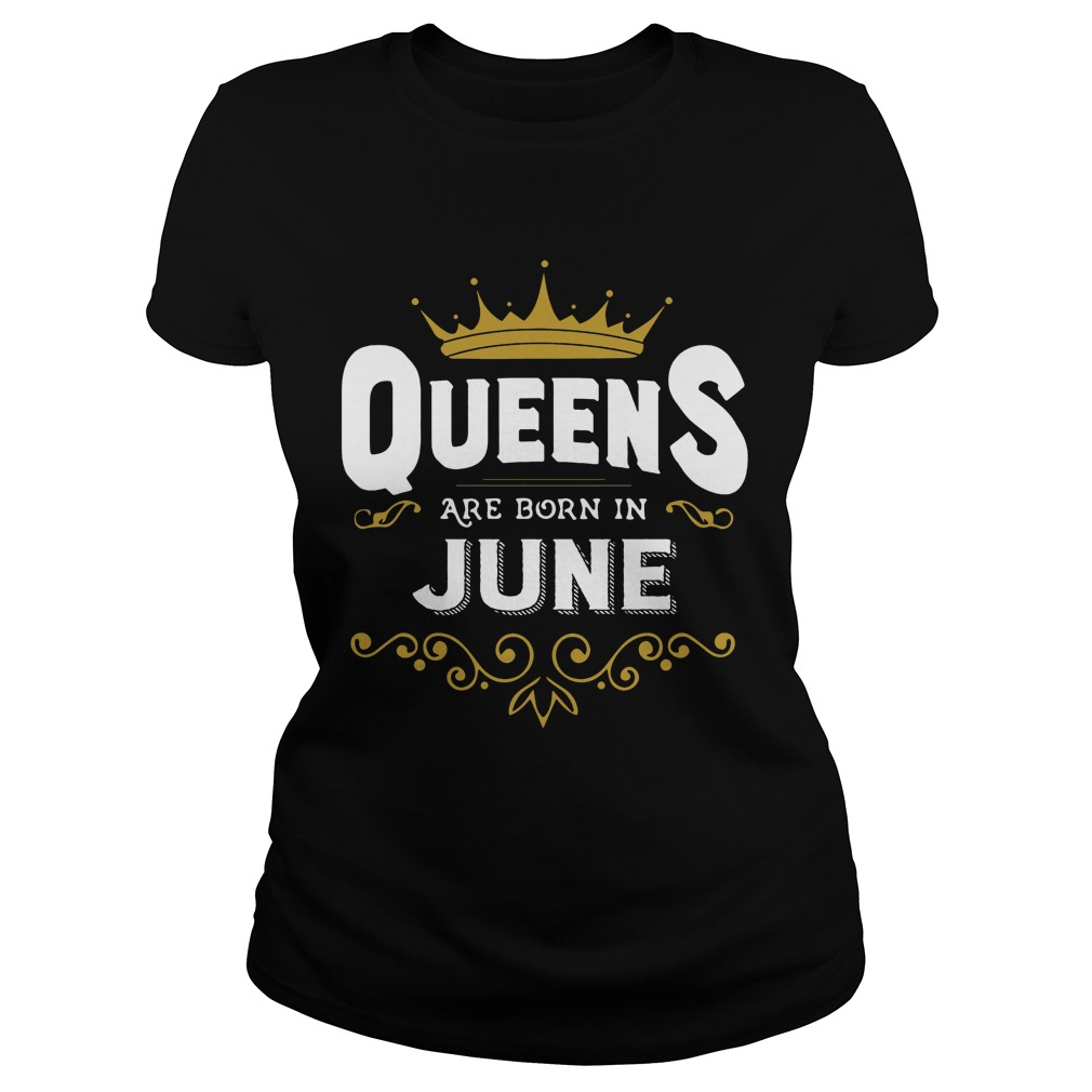 Queens Are Born In June Ladies