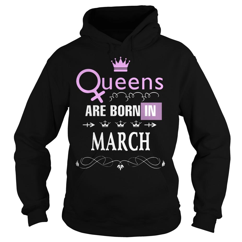 Queens Are Born In March Hoodie