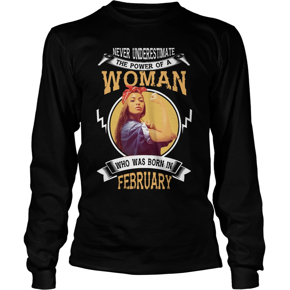 A Woman Who Was Born In February Longsleeve