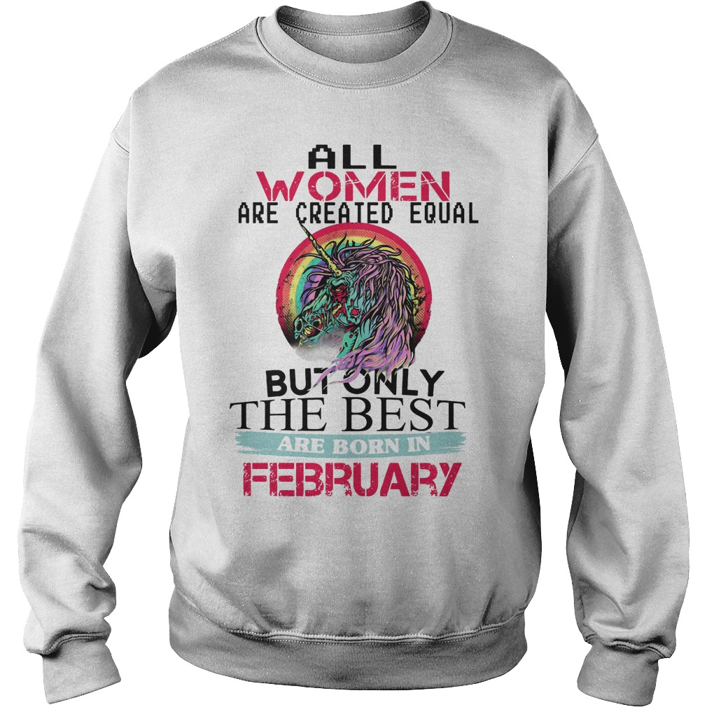 All Women Are Created Equal But Only The Best Are February Sweater