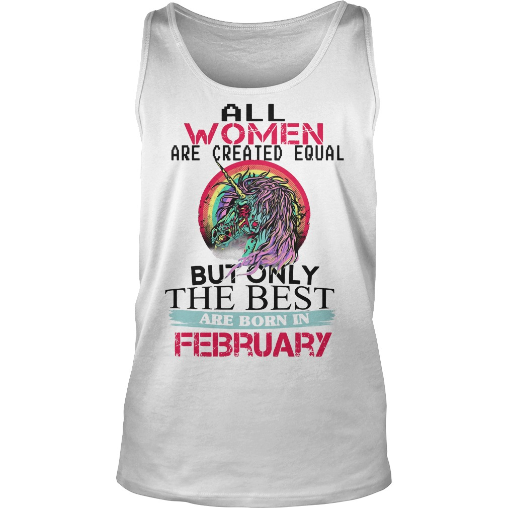 All Women Are Created Equal But Only The Best Are February Tanktop