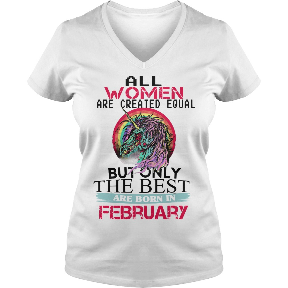 All Women Are Created Equal But Only The Best Are February V Neck