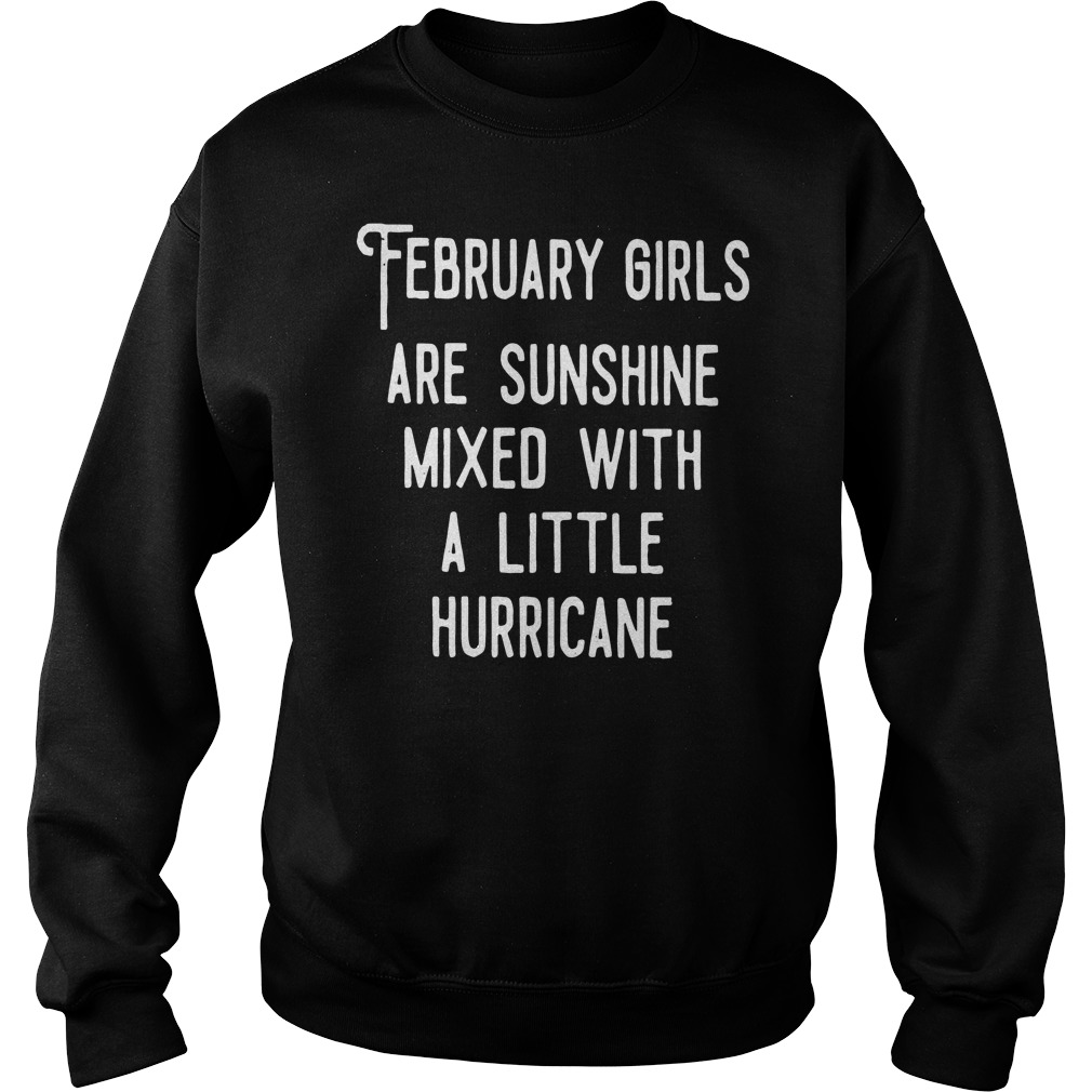 February Girls Are Sunshine Mixed With A Little Hurricane Sweater