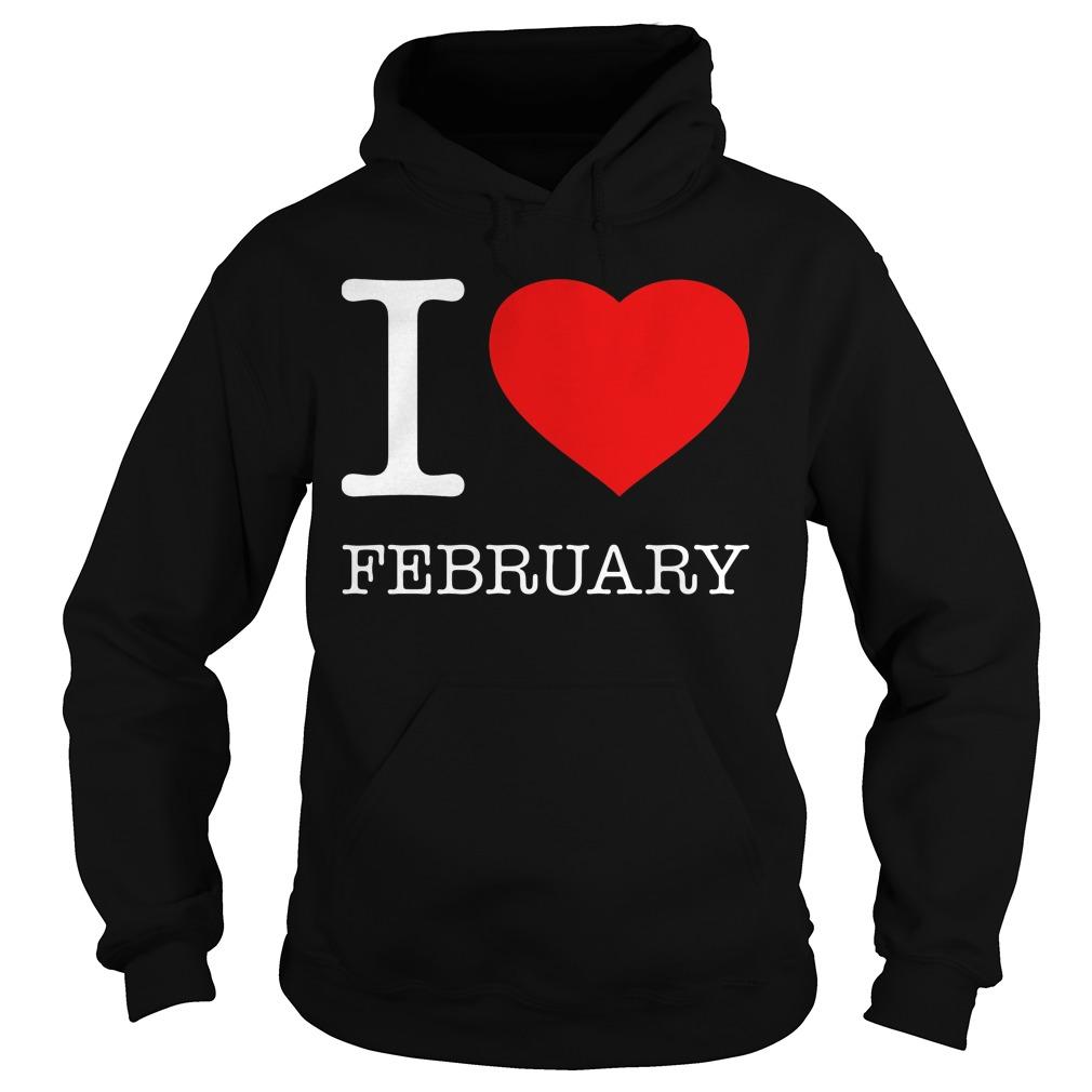 I Love February Hoodie