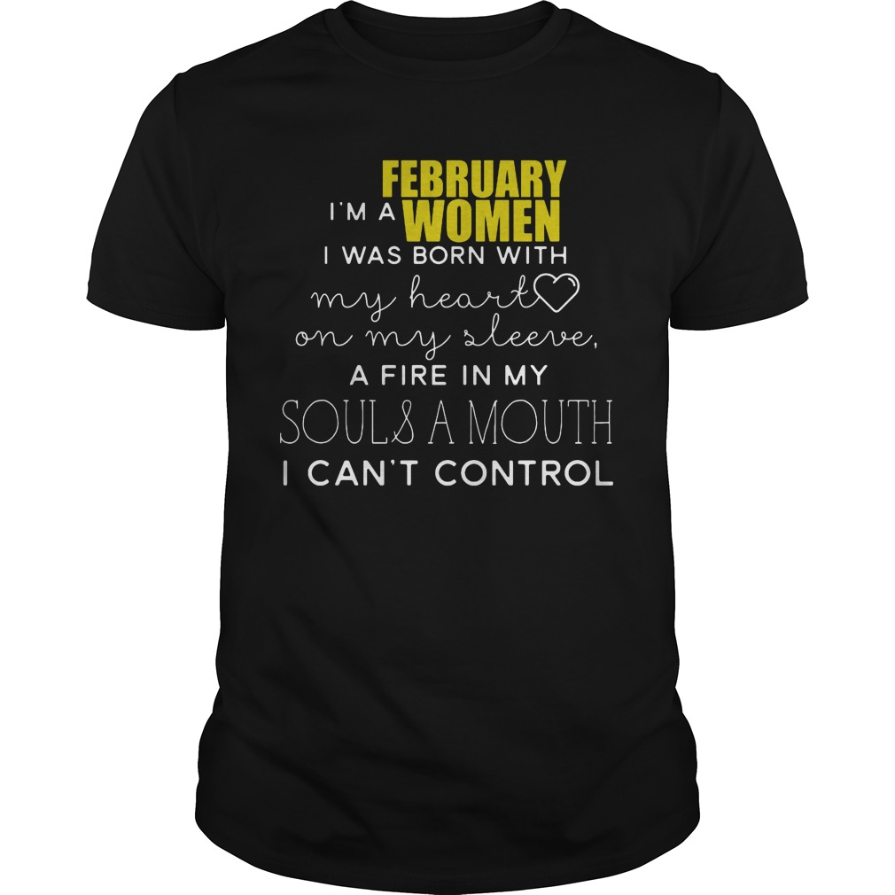 I'm A February Woman A Mouth I Can't Control Shirt