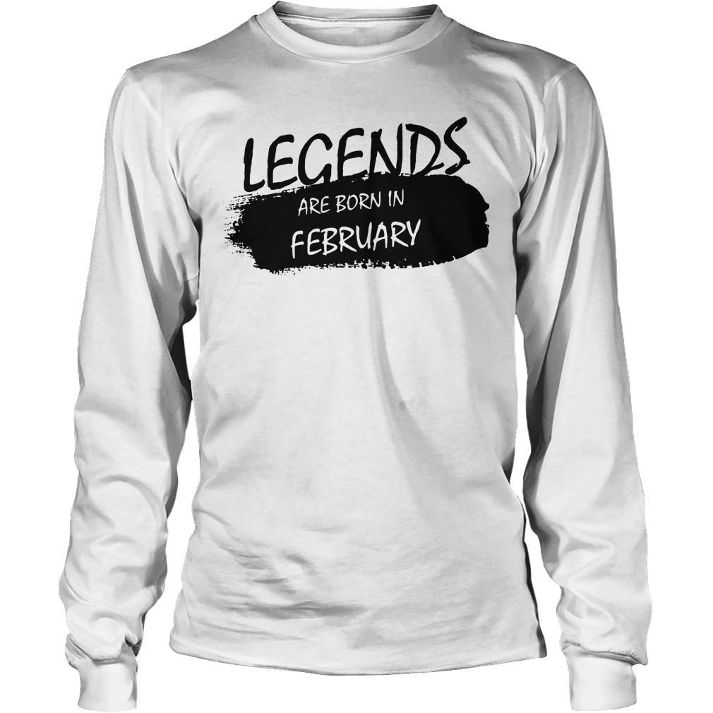Legends Born In February Longsleeve
