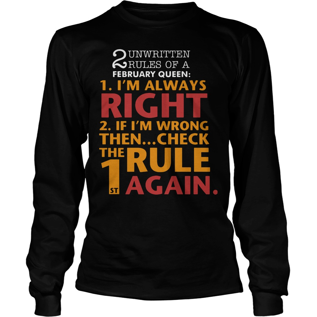 Unwritten Rules Of A February Queen I'm Always Right Longsleeve