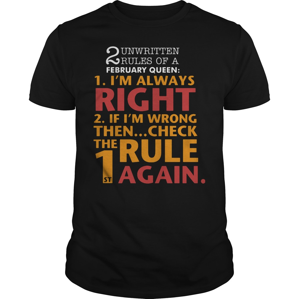 Unwritten Rules Of A February Queen I'm Always Right Shirt