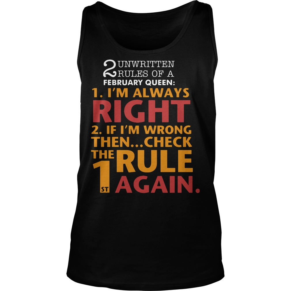 Unwritten Rules Of A February Queen I'm Always Right Tanktop