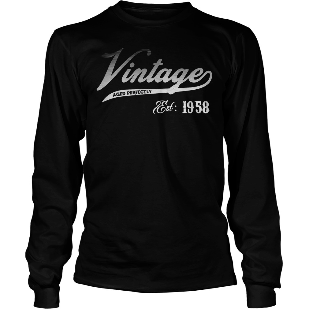 Vintage Aged Perfectly Est 1958 60 Years Old Longsleeve