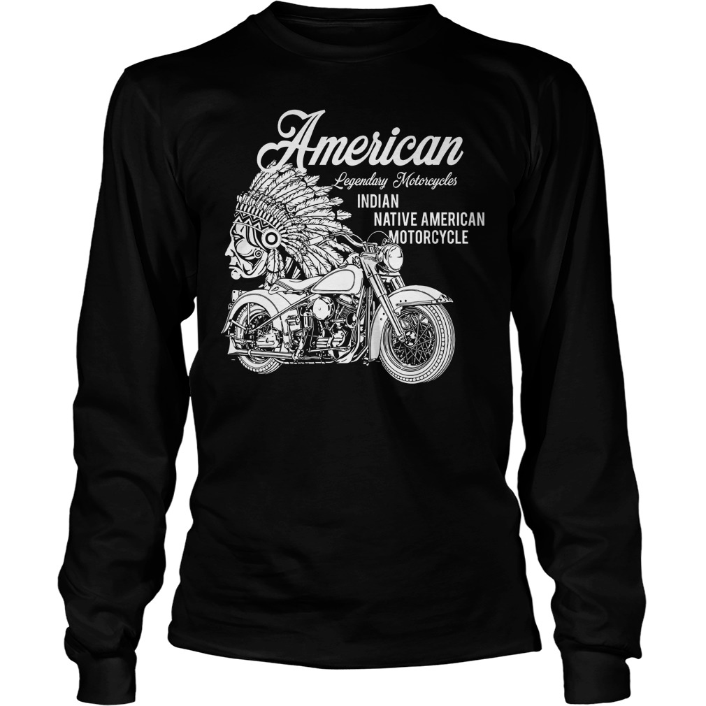 American Legendary Motorcycles Indian Native American Motorcycle Longsleeve