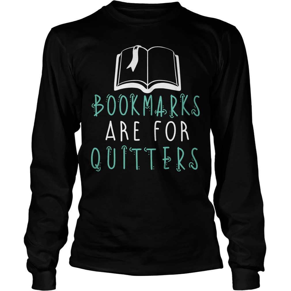 Bookmarks Are For Quitters Longsleeve
