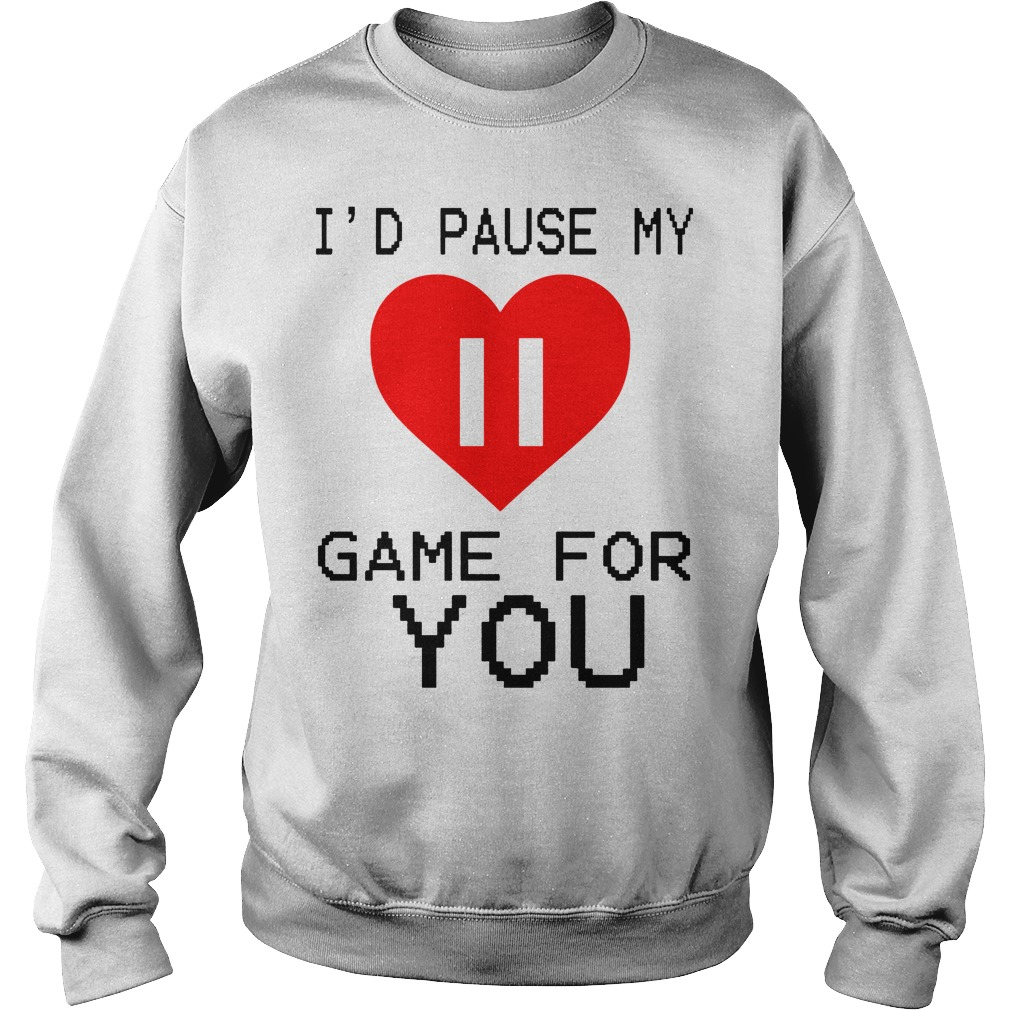 I'd Pause My Game For You Sweater