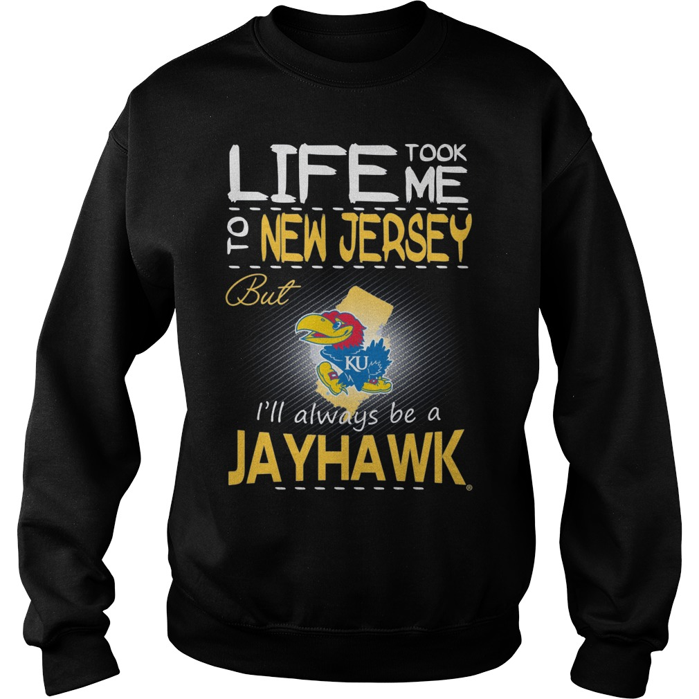 Kansas Jayhawks Life Took Me To New Jersey But Always Be A Jayhawk Sweater