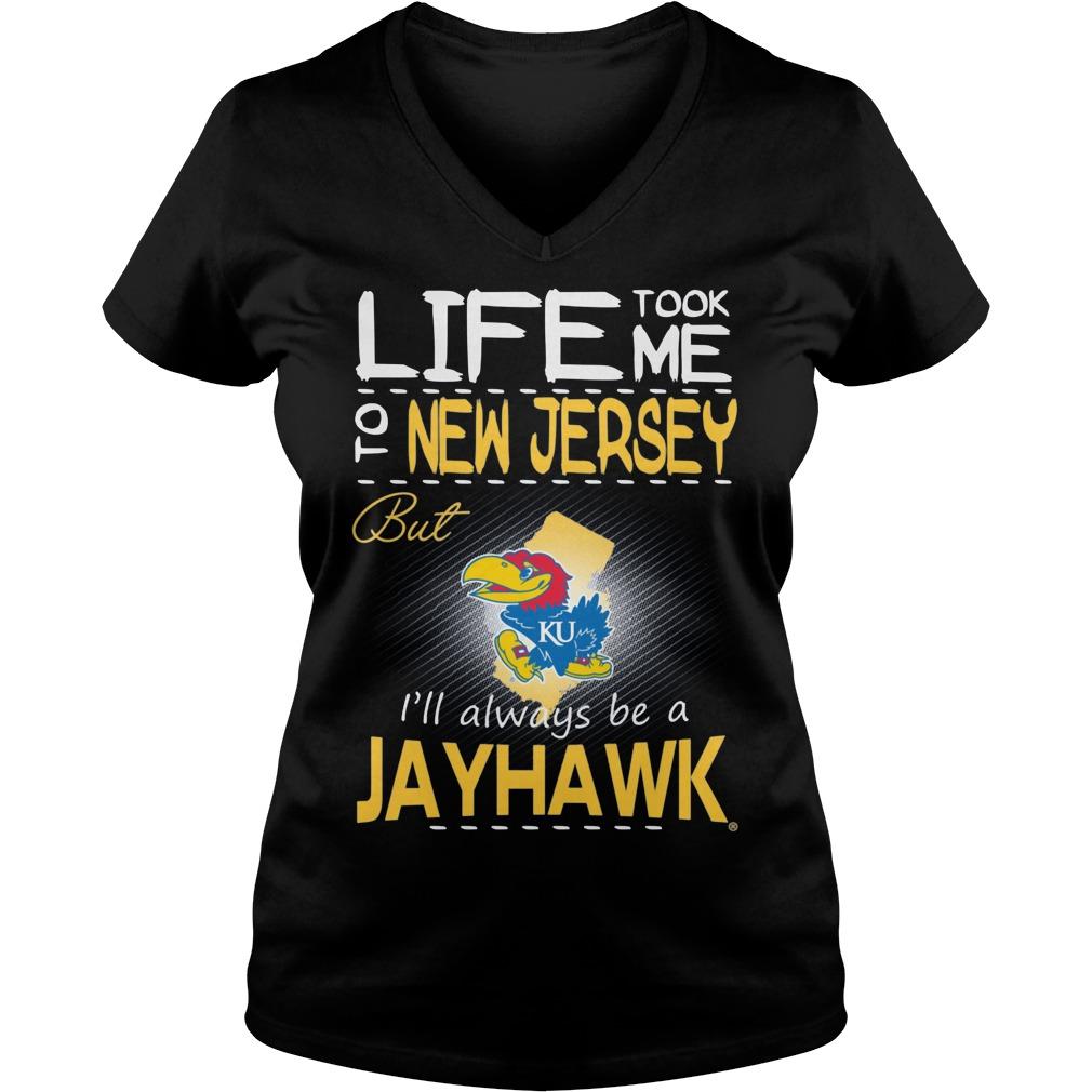 Kansas Jayhawks Life Took Me To New Jersey But Always Be A Jayhawk V Neck