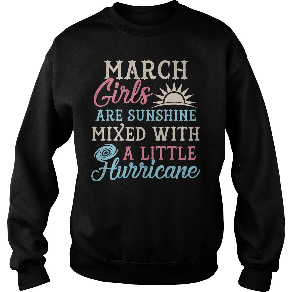 March Girls Are Sunghine Mixed With A Little Hurricane Sweater