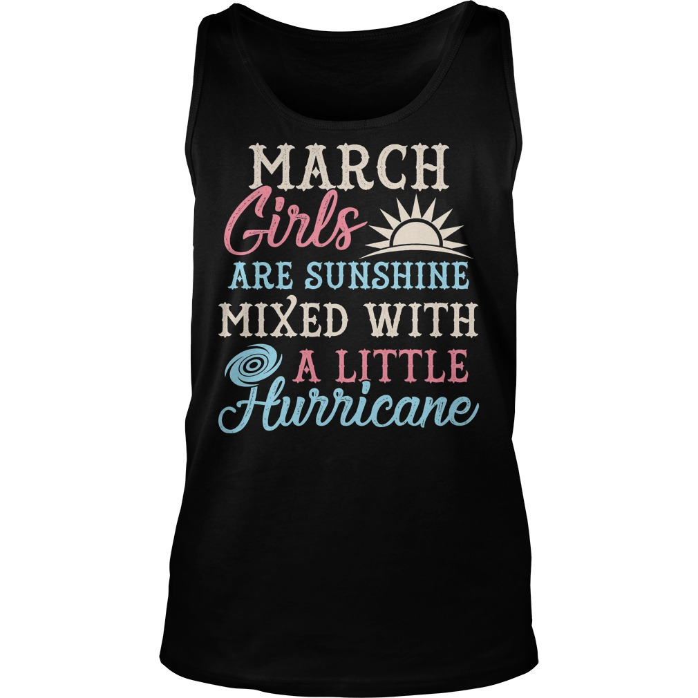 March Girls Are Sunghine Mixed With A Little Hurricane Tanktop