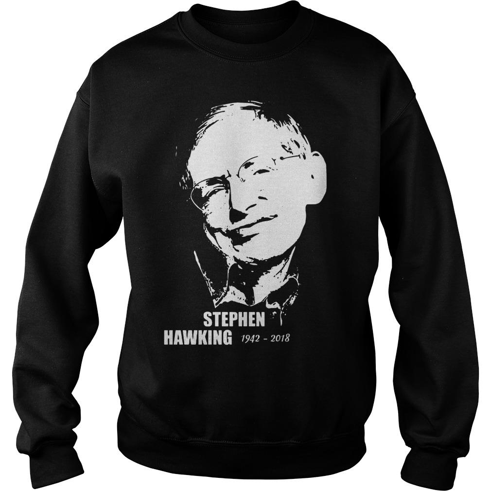 Stephen Hawking 19422018 Sweatshirt