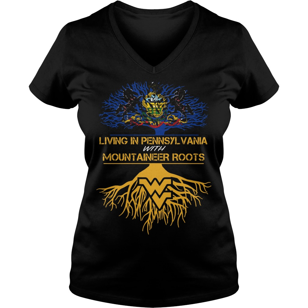 West Virginia Mountaineers Living Pennsylvania With Mountaineer Roots V Neck