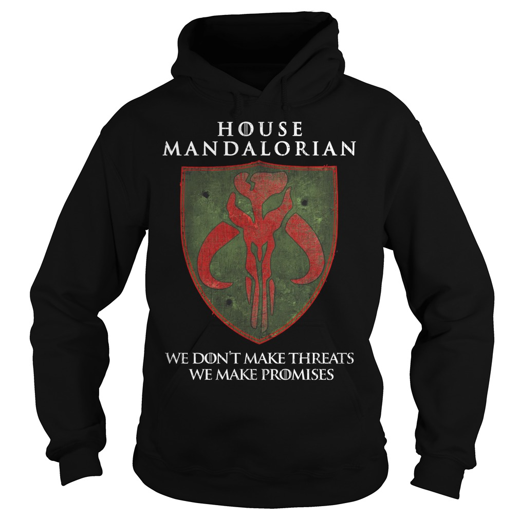 House Mandalorian We Don't Make Threats We Make Promises Hoodie