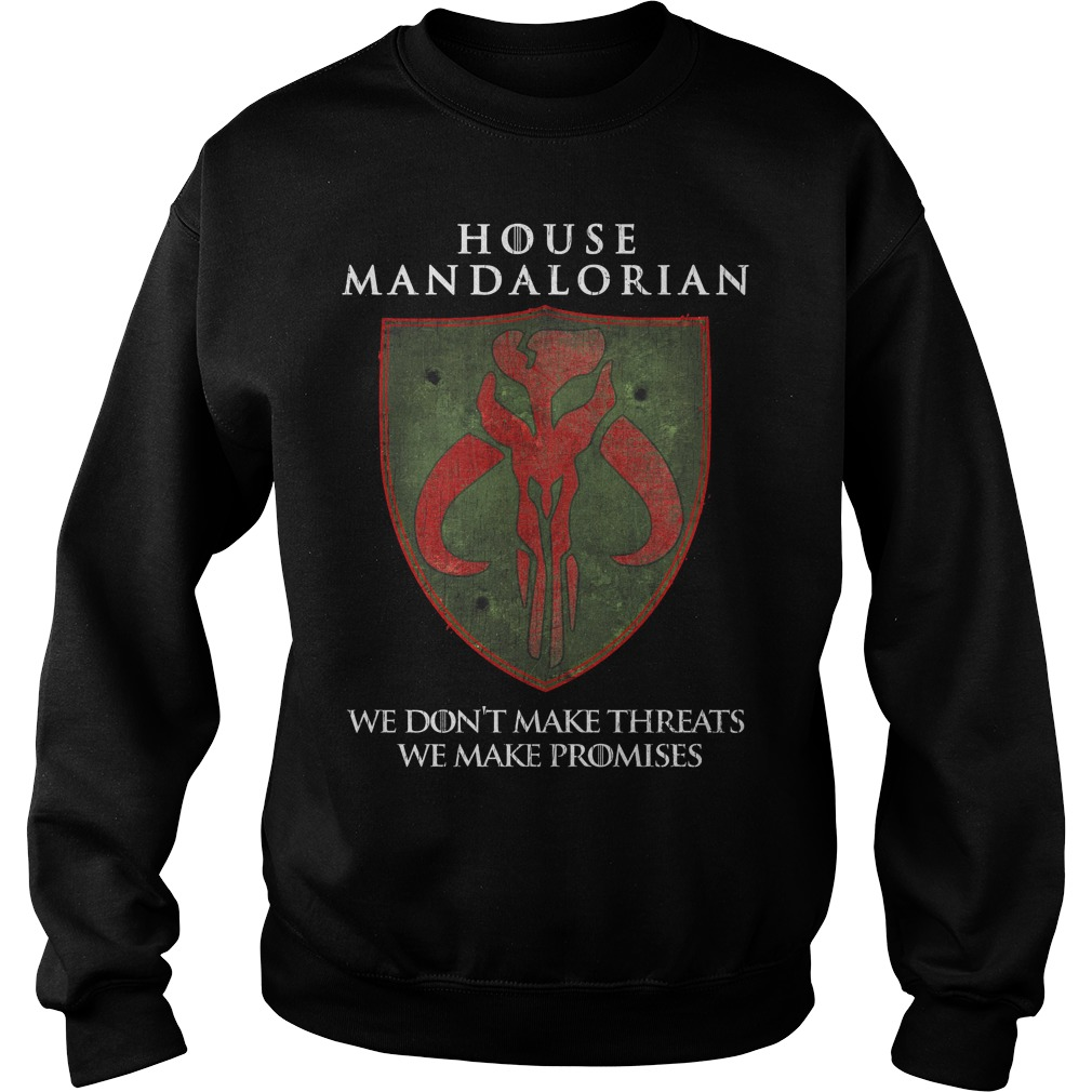 House Mandalorian We Don't Make Threats We Make Promises Sweater