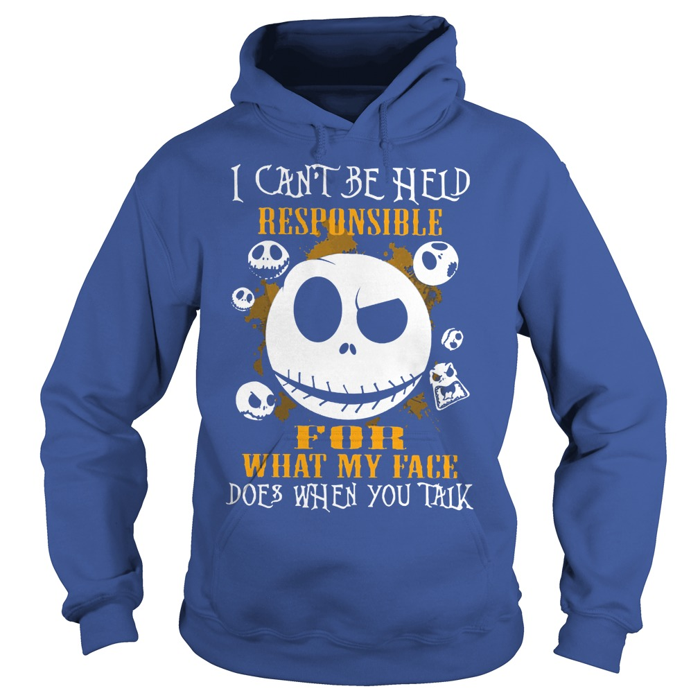 Jack Skellington I Can Be Held Responsible For What My Face Hoodie