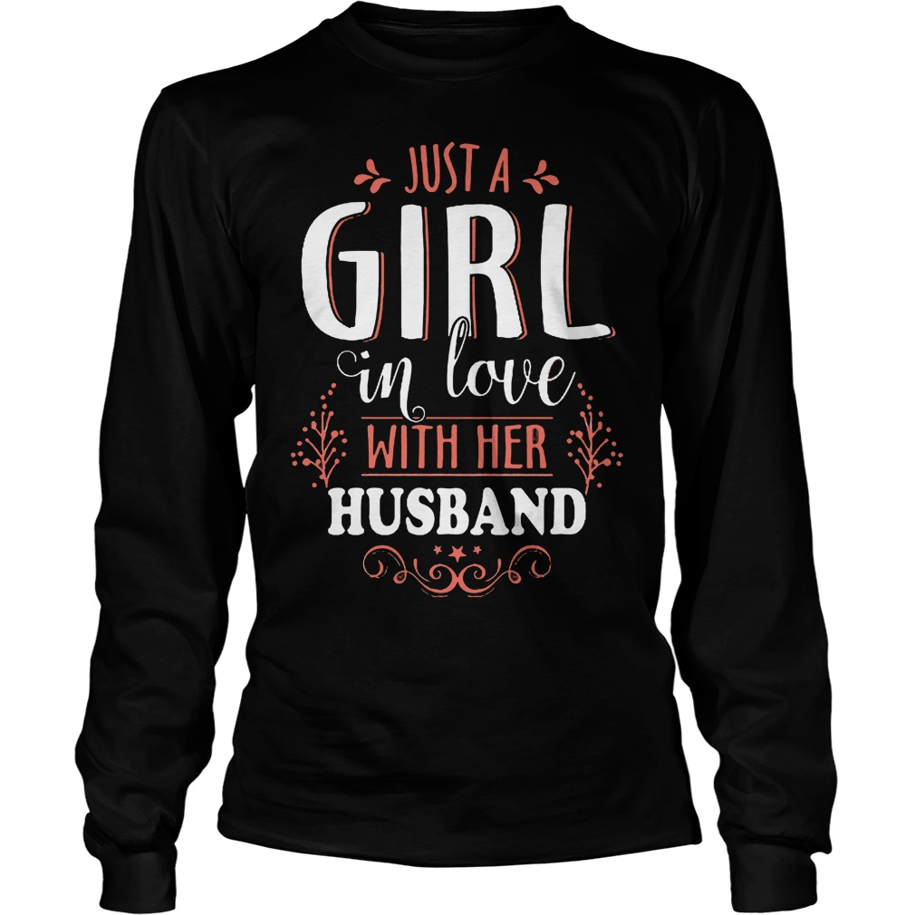 Just A Girl In Love With Her Husband Longsleeve