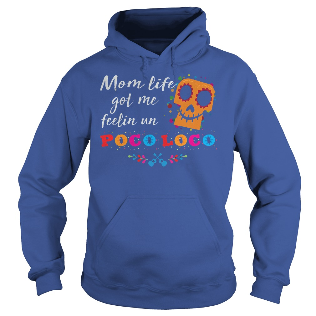 Mom Life Got Me Feelin Un Poco Loco Hoodie